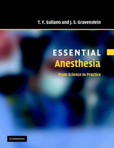 9780521536004: Essential Anesthesia: From Science to Practice (Essential Medical Texts for Students and Trainees)