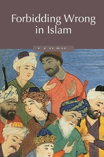 Forbidding Wrong in Islam: An Introduction: Michael Cook