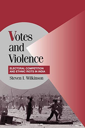 9780521536059: Votes and Violence: Electoral Competition and Ethnic Riots in India