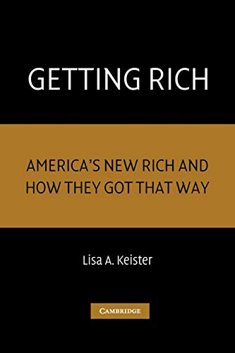 Getting Rich: America`s New Rich and How They Got That Way: Lisa A. Keister