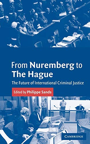 9780521536769: From Nuremberg to the Hague: The Future of International Criminal Justice