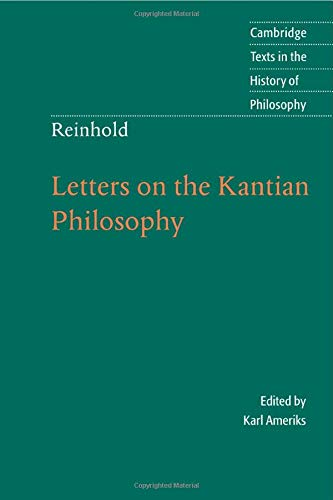 9780521537230: Reinhold: Letters on the Kantian Philosophy (Cambridge Texts in the History of Philosophy)
