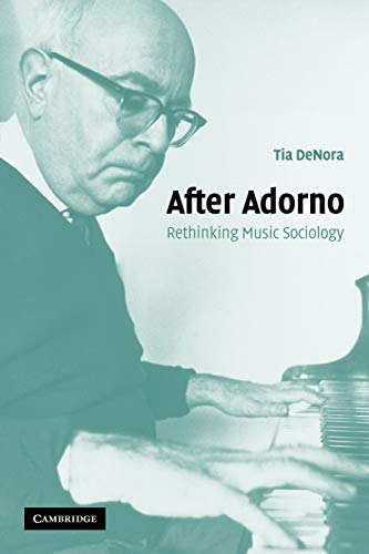 9780521537247: After Adorno: Rethinking Music Sociology