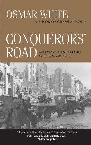 Conquerors' Road: An Eyewitness Report of Germany 1945 (0521537517) by White, Osmar