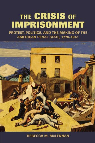 9780521537834: The Crisis of Imprisonment: Protest, Politics, and the Making of the American Penal State, 1776-1941 (Cambridge Historical Studies in American Law and Society)