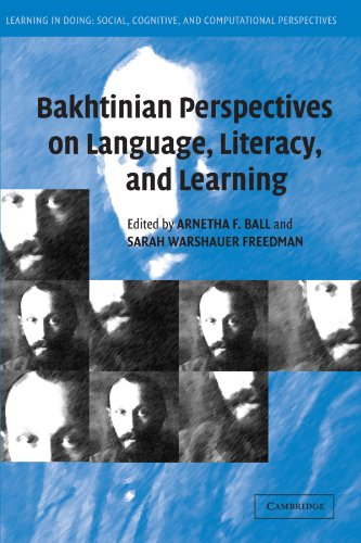 Bakhtinian Perspectives on Language, Literacy, and Learning: Arnetha F. Ball and Sarah Warshauer ...