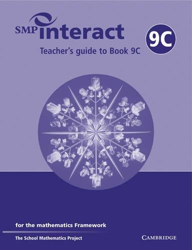 SMP Interact Teacher's Guide to Book 9C: for the Mathematics Framework (SMP Interact for the Framework) (0521538130) by School Mathematics Project