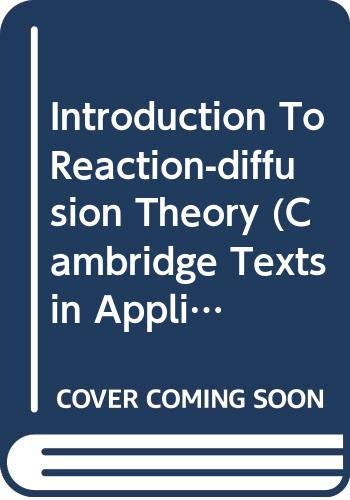9780521538442: Introduction To Reaction-diffusion Theory (Cambridge Texts in Applied Mathematics)
