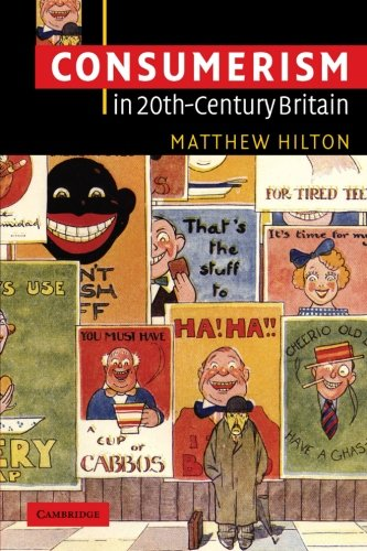 9780521538534: Consumerism in Twentieth-Century Britain: The Search for a Historical Movement