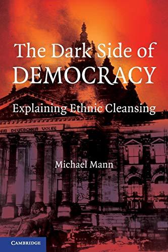 9780521538541: The Dark Side of Democracy: Explaining Ethnic Cleansing