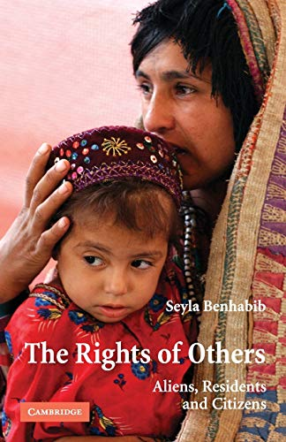 9780521538602: The Rights of Others: Aliens, Residents, and Citizens (The Seeley Lectures)