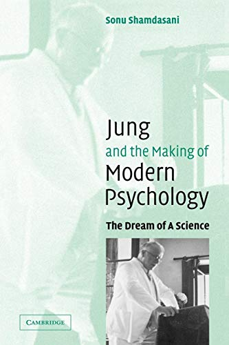 9780521539098: Jung and the Making of Modern Psychology: The Dream of a Science