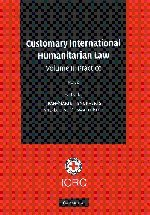 Customary International Humanitarian Law 3 Volume Set: Vol. 1, Rules; Vol. 2, Practice: Parts 1 and...