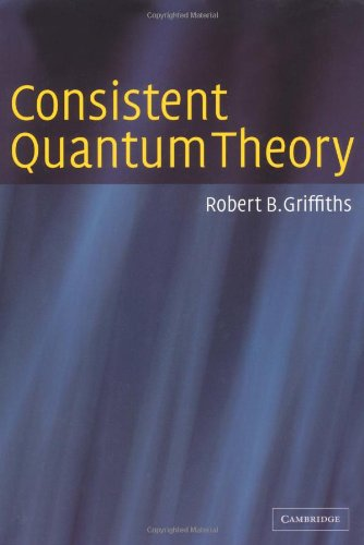 9780521539296: Consistent Quantum Theory Paperback
