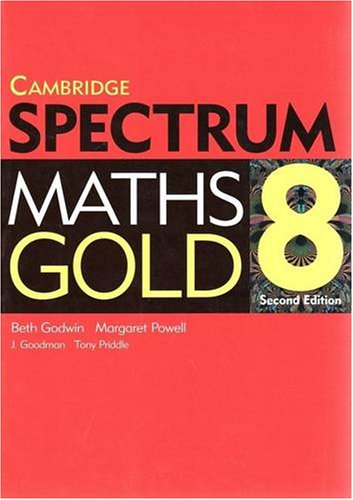 Spectrum Mathematics Gold Year 8 Second Edition (9780521540216) by Beth Godwin; Margaret Powell; Jennifer Goodman; Anthony Priddle