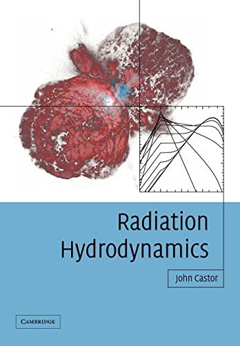 9780521540629: Radiation Hydrodynamics