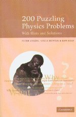 200 Puzzling Physics Problems: With Hints and Solutions: Peter Gnädig, Gyula Honyek and Ken Riley
