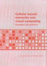 9780521540803: Cellular Neural Networks and Visual Computing: Foundations and Applications