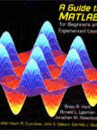 A Guide to Matlab: For Beginners and Experienced Users: Brian R. Hunt