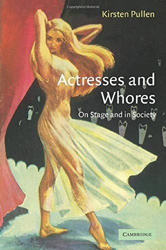 9780521541022: Actresses and Whores: On Stage and in Society
