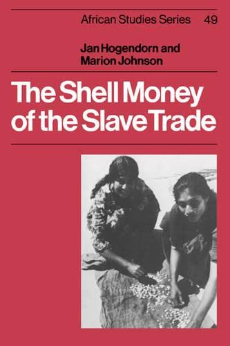 9780521541107: The Shell Money of the Slave Trade (African Studies)