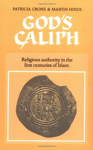 9780521541114: God's Caliph: Religious Authority in the First Centuries of Islam (University of Cambridge Oriental Publications)