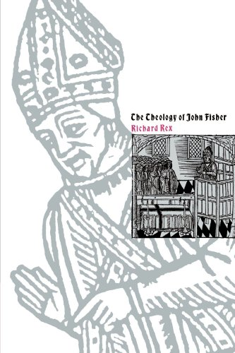 9780521541152: The Theology of John Fisher