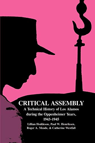 9780521541176: Critical Assembly: A Technical History of Los Alamos during the Oppenheimer Years, 1943-1945