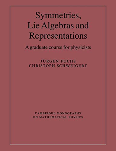 9780521541190: Symmetries, Lie Algebras and Representations: A Graduate Course for Physicists (Cambridge Monographs on Mathematical Physics)