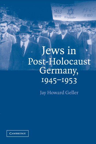 Jews in post-Holocaust Germany , 1945-1953.: Geller, Jay Howard.