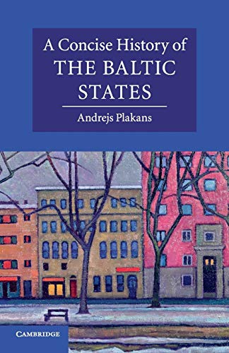 9780521541558: A Concise History of the Baltic States