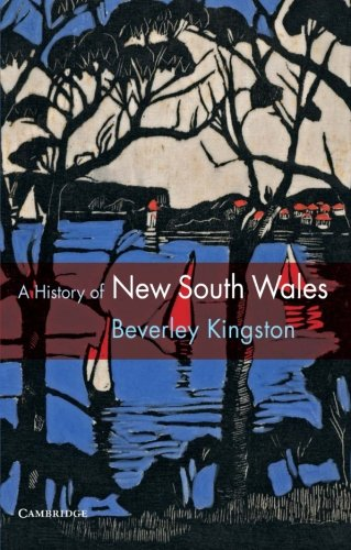 A History of New South Wales (Paperback): Beverley Kingston