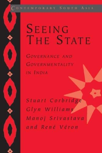9780521542555: Seeing the State: Governance and Governmentality in India (Contemporary South Asia)