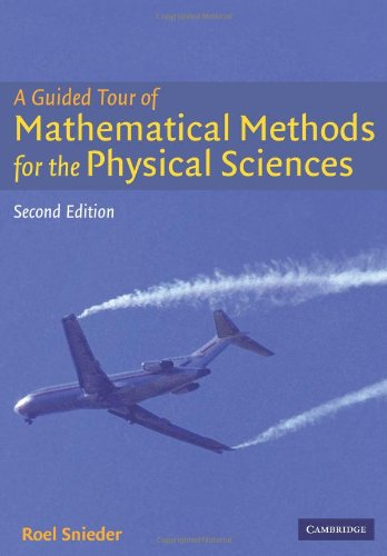9780521542616: A Guided Tour of Mathematical Methods: For the Physical Sciences