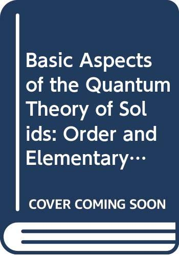 9780521542920: Basic Aspects of the Quantum Theory of Solids: Order and Elementary Excitations