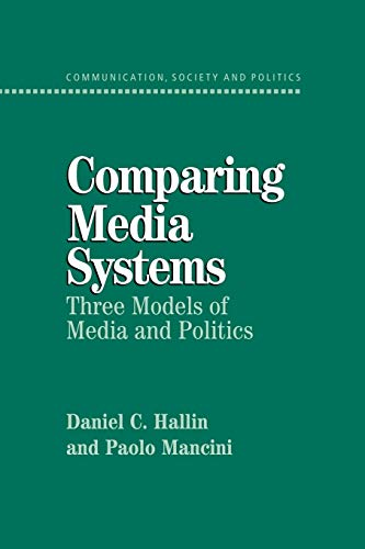 9780521543088: Comparing Media Systems: Three Models of Media and Politics (Communication, Society and Politics)