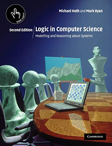 9780521543101: Logic in Computer Science 2nd Edition Paperback: Modelling and Reasoning About Systems
