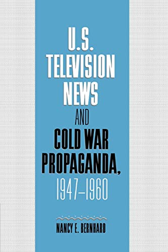 9780521543248: U.S. Television News and Cold War Propaganda, 1947-1960 (Cambridge Studies in the History of Mass Communication)