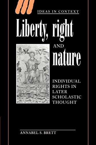 9780521543408: Liberty, Right and Nature: Individual Rights in Later Scholastic Thought (Ideas in Context)