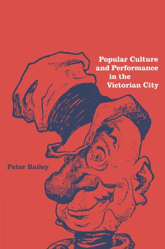 Popular Culture and Performance in the Victorian City (0521543487) by Peter Bailey
