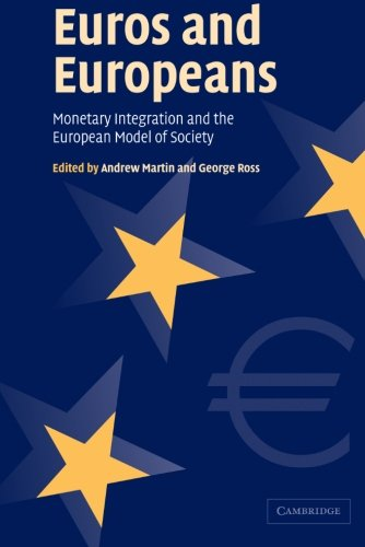 9780521543637: Euros and Europeans: Monetary Integration and the European Model of Society