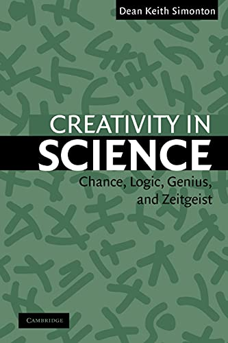 9780521543699: Creativity in Science: Chance, Logic, Genius, and Zeitgeist