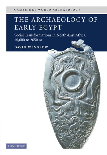 9780521543743: The Archaeology of Early Egypt: Social Transformations in North-East Africa, c.10,000 to 2,650 BC