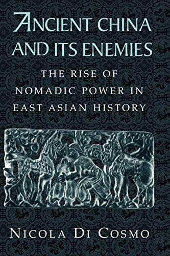 9780521543828: Ancient China and its Enemies: The Rise of Nomadic Power in East Asian History
