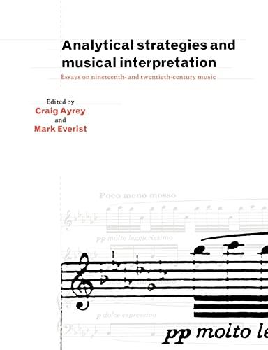9780521543972: Analytical Strategies & Musical: Essays on Nineteenth- and Twentieth-Century Music