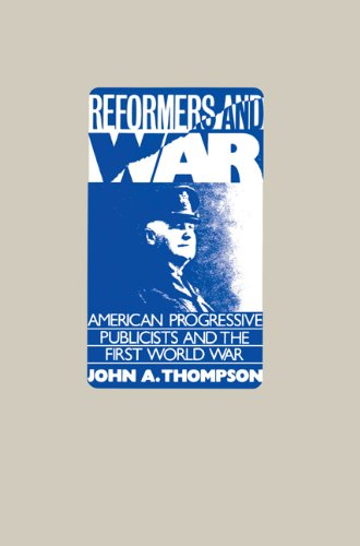9780521544122: Reformers and War: American Progressive Publicists and the First World War
