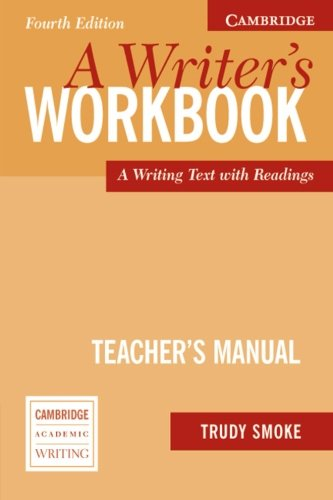 9780521544900: A Writer's Workbook Teacher's Manual Fourth edition: An Interactive Writing Text (Cambridge Academic Writing Collection)