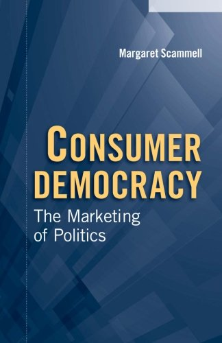9780521545242: Consumer Democracy: The Marketing of Politics