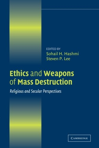 9780521545266: Ethics and Weapons of Mass Destruction: Religious and Secular Perspectives (Ethikon Series in Comparative Ethics (Paperback))