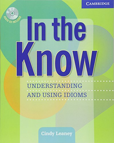 9780521545426: In the Know Students Book and Audio CD: Understanding and Using Idioms